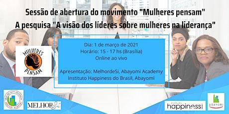 """Sessão de abertura do movimento """"Mulheres pensam"""" bilhetes"""