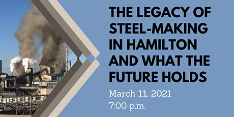 The Legacy of Steel-making in Hamilton and What the Future Holds tickets