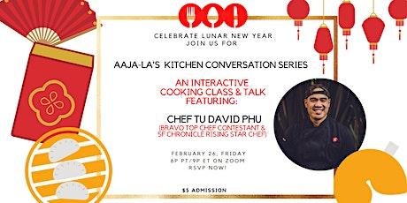 AAJA-LA's Kitchen Conversation Kick-off Event w/Chef Tu David Phu tickets