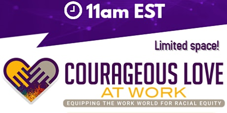 Courageous Leaders Love (Monthly Webinar) tickets