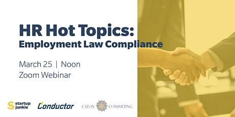 HR Hot Topics: Employment Law Compliance from HR Best Practices tickets