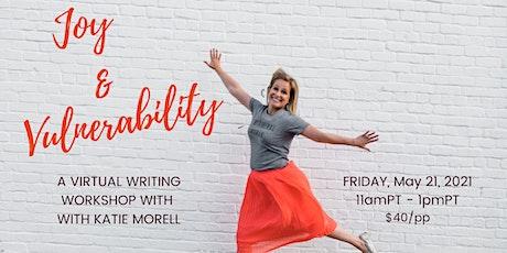Joy & Vulnerability: A Virtual Writing Workshop (Friday, May 21, 2021) tickets
