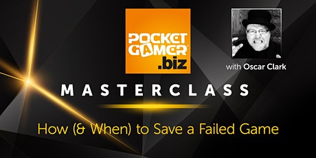 MasterClass:  How (& When) to Save a Failed Game tickets
