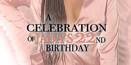 A CELEBRATION OF JADA'S 22nd BIRTHDAY tickets
