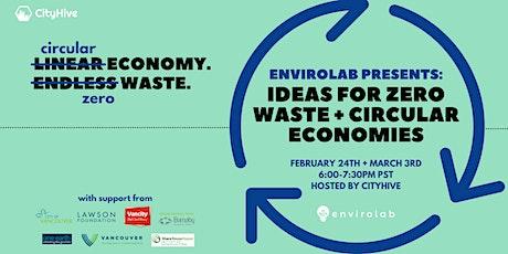 Envirolab Presents: Ideas for Zero Waste & Circular Economies (2 Nights) tickets