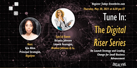 The Digital Riser Series | Launch Strategy with Brianca Johnson tickets