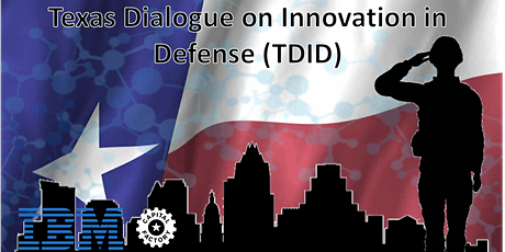 Texas Dialogue on Innovation in Defense | Presented by IBM tickets