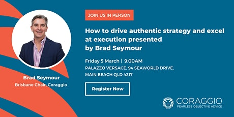 Driving authentic strategy and excel at execution presented by Brad Seymour tickets