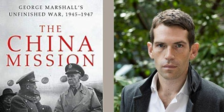 BOOK TALK- The China Mission: George Marshall's Unfinished War, 1945-1947 tickets
