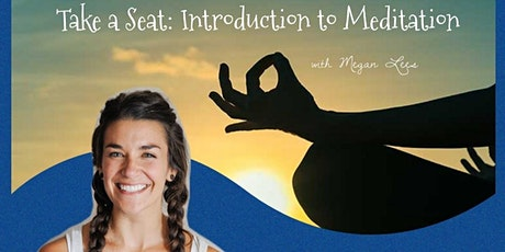 Take a Seat: Introduction to Meditation tickets