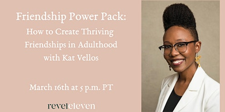Friendship Power Pack: How to Create Thriving Friendships in Adulthood tickets