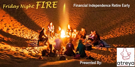 Friday Night FIRE (Financial Independence, Retire Early) tickets
