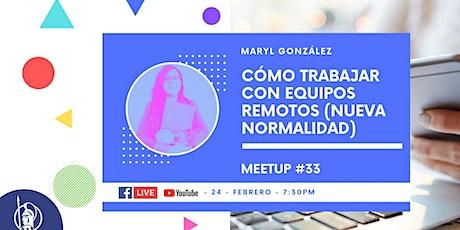 Meetup #33: Cómo trabajar con equipos remotos (Nueva normalidad) entradas