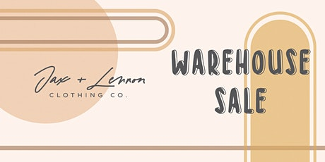 Jax & Lennon Warehouse Sale 2021 tickets
