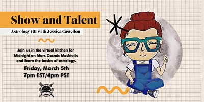 Show And Talent: Intro to Astrology with Midnight on Mars Mocktails