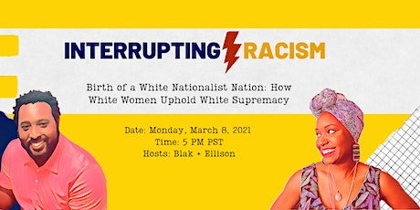 Interrupting Racism | Birth of a White Nationalist Nation tickets