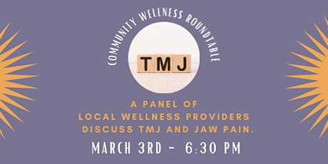 Community Wellness Roundtable - TMJ & Jaw Pain tickets