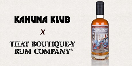 Kahuna Klub x That Boutique-y Rum Company tickets