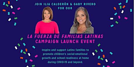 La Fuerza de Familias Latinas 2021 National Launch Campaign tickets