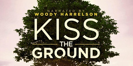 Kiss the Ground Screening & Panel Discussion tickets