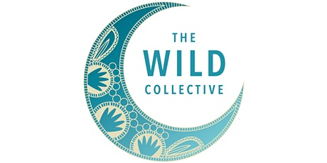 Reclaim your Wild ->> The Wild Collective Peterborough Masterclass tickets