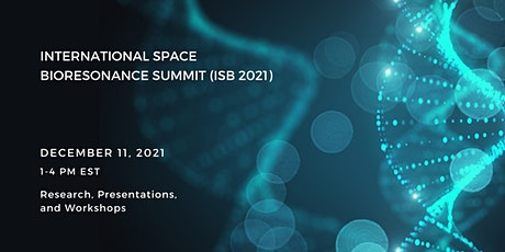 International Space Bioresonance (ISB) 2021 Summit biglietti