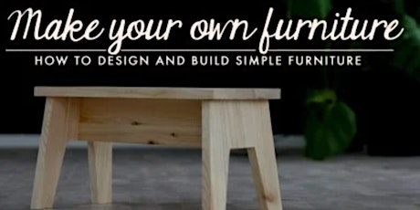 Make Your Own Furniture Free Workshop tickets