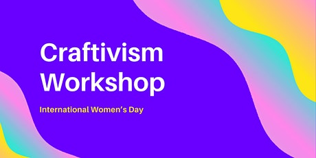International Women's Day  Craftivism Workshop tickets