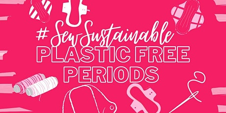 Sew Sustainable: Plastic Free Periods tickets