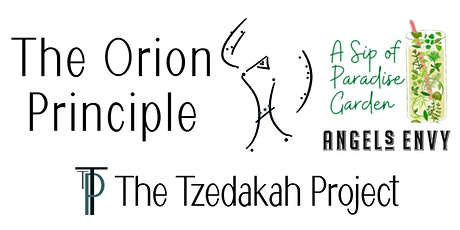 The Orion Principle - Meditation in the Garden w/Tasha Belle + Angel's Envy tickets
