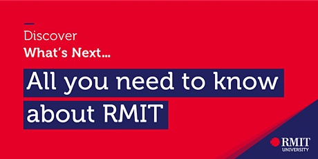 Discover What's Next: All you need to know about RMIT tickets