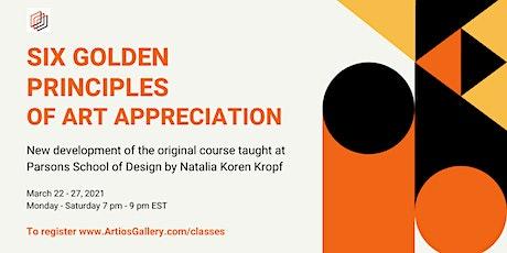 SIX GOLDEN PRINCIPLES OF ART APPRECIATION tickets