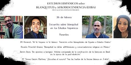 Círculo de ESTUDIOS HISPÁNICOS sobre BLANQUITUD y AFRODESCENDENCIA (EHBA) boletos