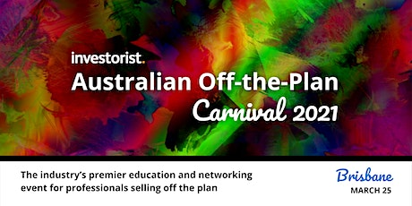 Investorist Australian Off the Plan Carnival 2021| Brisbane tickets