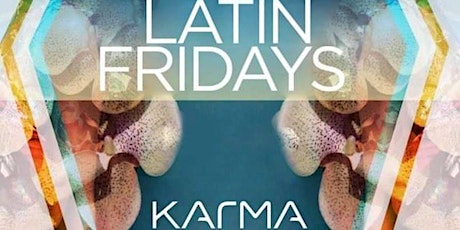 LATIN FRIDAYS | KARMA LOUNGE | 7pm-12am tickets