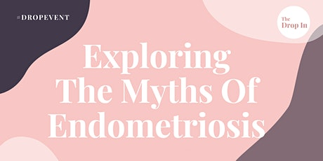 Exploring The Myths Of Endometriosis tickets