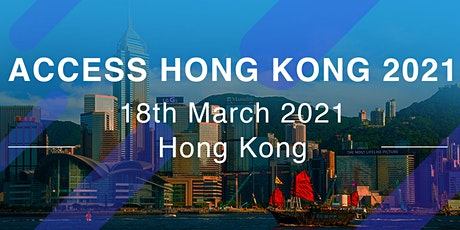 ACCESS HONG KONG 2021 tickets