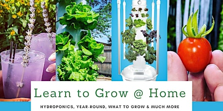 Learn How to get Growing at Home (Hydroponics) Year-Round Growing tickets