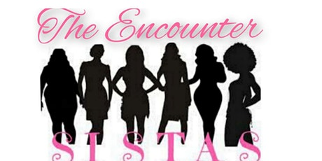 Sista's Conference/ The  Encounter/Breakfast/Lunch tickets