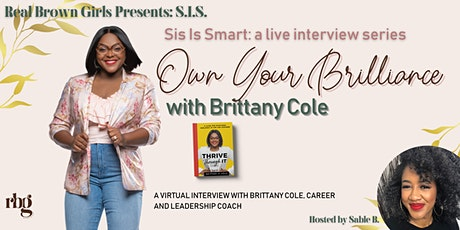 SIS LIVE TALK SHOW: Own Your Brilliance with Brittany Cole tickets
