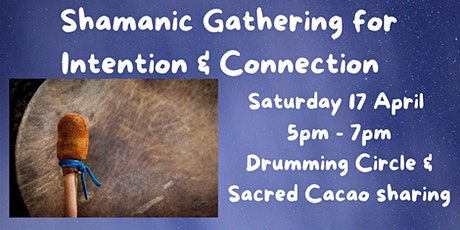 Shamanic Gathering for Intention & Connection & Sacred Cacao sharing tickets