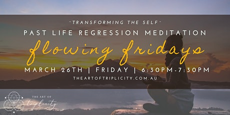 Flowing Fridays  - Past Life Regression Guided Meditation tickets