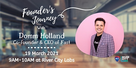 Founder's Journey: Domm Holland, CEO & Co-founder of Fast tickets
