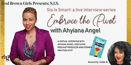 SIS LIVE TALK SHOW: Embrace the Pivot with Ahyiana Angel tickets