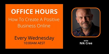 Office Hours - How To Create A Positive Business Online tickets