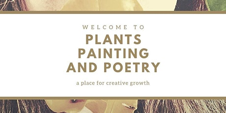 Plants, Painting, and Poetry Writing Workshop tickets