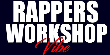 Rappers  Workshop Vibe (Miami Conference) tickets