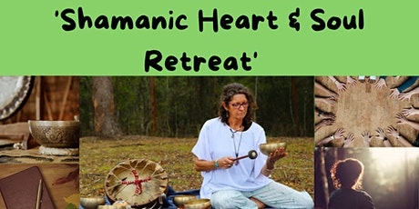 Shamanic 'Heart & Soul Retreat' tickets