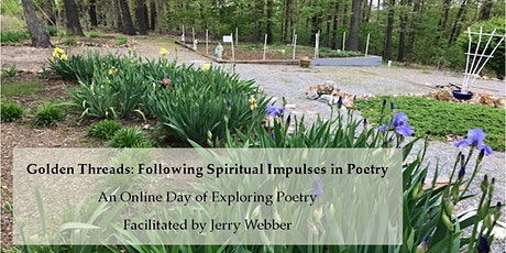 Golden Threads: Following Spiritual Impulses in Poetry (April) tickets