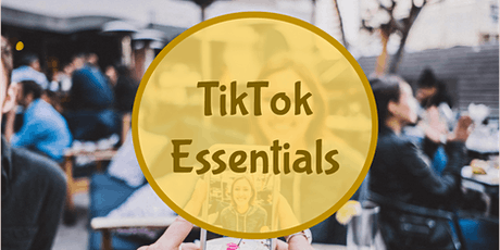 TikTok Essentials (Online Workshop) tickets